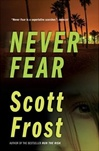 Frost, Scott - Never Fear (Signed First Edition)