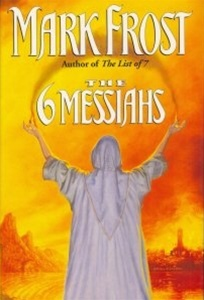 6 Messiahs by Mark Frost