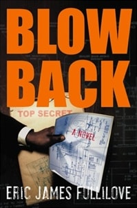 Blowback | Fullilove, Eric James | Signed First Edition Book