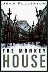 Fullerton, John - Monkey House, The (First Edition)