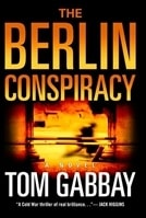 Berlin Conspiracy | Gabbay, Tom | Signed First Edition Book
