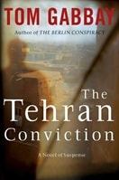 Tehran Conviction | Gabbay, Tom | Signed First Edition Book