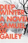 Deep Winter | Gailey, Samuel W. | Signed First Edition Book