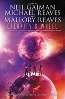 Eternity's Wheel | Gaiman, Neil & Reaves, Mallory & Reaves, Michael | Signed First Edition Book