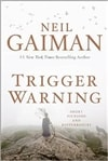 Trigger Warning: Short Fictions and Disturbances | Gaiman, Neil | Signed First Edition Book