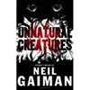Unnatural Creatures | Gaiman, Neil | Signed First Edition UK Book