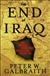 End of Iraq, The | Galbraith, Peter W. | First Edition Book