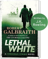 Galbraith, Robert (J.K. Rowling) | Lethal White | First Edition Book
