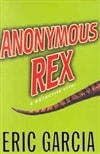 Anonymous Rex | Garcia, Eric | Signed First Edition Book