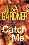 Catch Me | Gardner, Lisa | Signed 1st Edition Thus UK Trade Paper Book