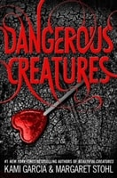 Dangerous Creatures | Garcia, Kami & Stohl, Margaret | Signed First Edition Book