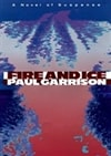 Fire and Ice | Scott, Justin (Garrison, Paul) | Signed First Edition Book