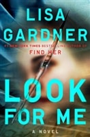 Look for Me | Gardner, Lisa | Signed First Edition Book