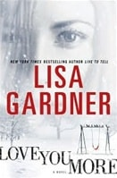 Love You More | Gardner, Lisa | Signed First Edition Book
