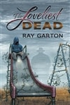 Garton, Ray - Loveliest Dead, The (Signed Limited Edition)dition)