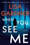Gardner, Lisa | When You See Me | Signed First Edition Copy