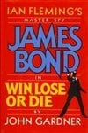 James Bond: Win, Lose or Die | Gardner, John | First Edition Book
