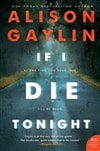 If I Die Tonight | Gaylin, Alison | Signed First Edition Book