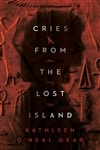 Gear, Kathleen O'Neal | Cries from the Lost Island | Signed First Edition Book
