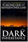 Dark Inheritance | Gear, W. Michael & Gear, Kathleen | Double-Signed 1st Edition