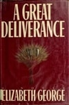 Great Deliverance, A | George, Elizabeth | Signed First Edition Book