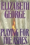 Playing for the Ashes | George, Elizabeth | Signed First Edition Book