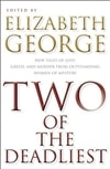 Two of the Deadliest | George, Elizabeth (editor) | Signed First Edition Book