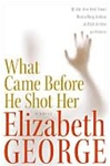 What Came Before He Shot Her | George, Elizabeth | Signed First Edition Book