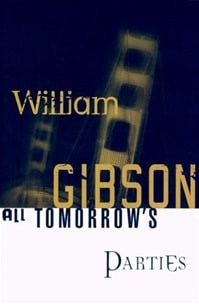 All Tomorrow's Parties | Gibson, William | Signed First Edition Book