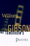 All Tomorrow's Parties | Gibson, William | Signed First Trade Paper Book