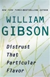 Distrust That Particular Flavor | Gibson, William | Signed First Edition Book