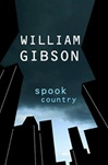 Gibson, William - Spook Country (Signed First Edition)