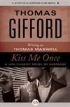 Gifford, Thomas (As Thomas Maxwell) - Kiss Me Once (Signed First Edition)
