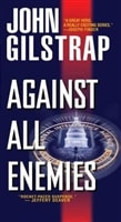Against All Enemies | Gilstrap, John | Signed 1st Edition Mass Market Paperback Book