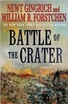 Gingrich, Newt & Forstchen, William R. - Battle of the Crater (Signed First Edition)
