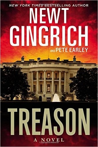 Treason by Newt Gingrich and Pete Earley