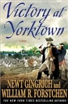 Victory at Yorktown | Gingrich, Newt & Forstchen, William R. | Double-Signed 1st Edition