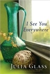 I See You Everywhere | Glass, Julia | First Edition Book