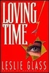 Glass, Leslie | Loving Time | Signed First Edition Book