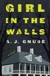 Gnuse, A.J. | Girl in the Walls | Signed First Edition Book