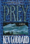 Prey | Goddard, Ken | Signed First Edition Book