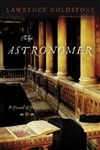 Astronomer, The | Goldstone, Lawrence | First Edition Book