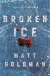 Broken Ice | Goldman, Matt | Signed First Edition Book