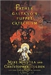 Golden, Christopher & Mignola, Mike - Father Gaetano's Puppet Catechism (Double-Signed First Edition)