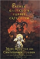 Father Gaetano's Puppet Catechism by Christopher Golden & Mike Mignola