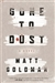 Gone to Dust | Goldman, Matt | Signed First Edition Book