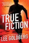 True Fiction | Goldberg, Lee | Signed First Edition Book