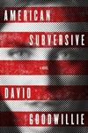 American Subversive | Goodwillie, David | Signed First Edition Book