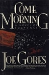 Come Morning | Gores, Joe | Signed First Edition Book