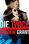Die Twice | Grant, Andrew | Signed First Edition Book